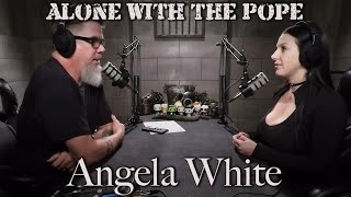 Alone With The Pope #15 - Angela White
