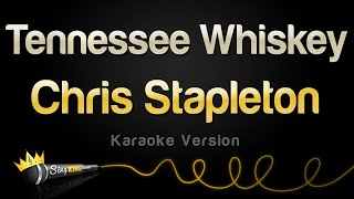 Chris Stapleton - Tennessee Whiskey (Karaoke Version)