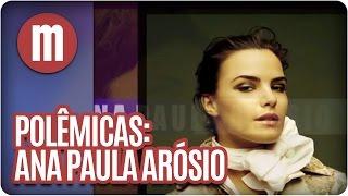 Mulheres - As Polêmicas de Ana Paula Arósio (19/09/14)