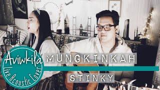 Download lagu Stinky - Mungkinkah Aviwkila Cover gratis