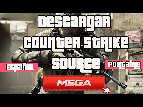 Como Descargar Counter Strike Source Español [PORTABLE][ONLINE][MEGA] [2015]