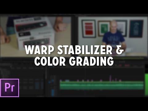 Warp Stabilizer & Color Grading in Premiere Pro