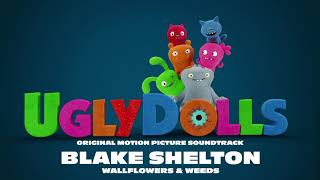 Blake Shelton - Wallflower and Weeds (from the movie UglyDolls) [Official Visualizer]