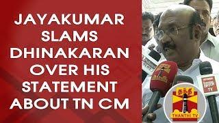 Minister Jayakumar Slams TTV Dhinakaran Over his Statement about TN CM | FULL PRESS MEET