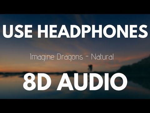 Imagine Dragons - Natural (8D AUDIO)