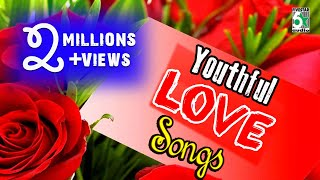 Youthful Love  Songs |  Audio Jukebox