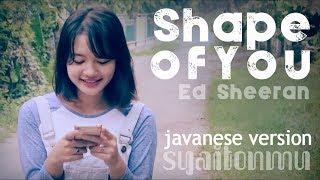 download lagu Ed Sheeran - Shape Of You Javanese Version Syaitonmu gratis