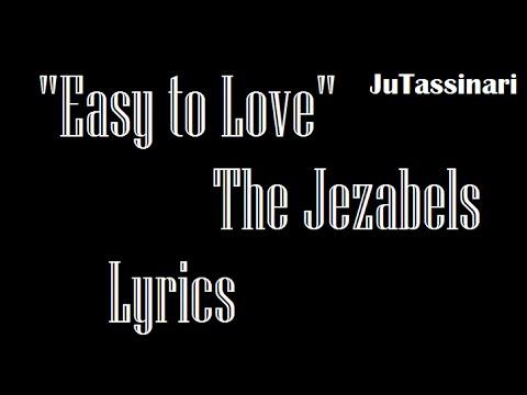 Easy To Love - The Jezabels - Lyrics