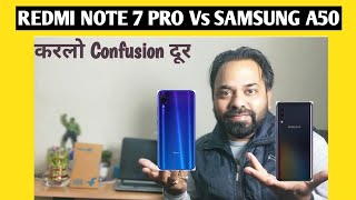 Redmi Note 7 Pro Vs Samsung Galaxy A50 Which One to Buy | Comparison of Best Points