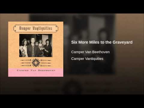 Camper Van Beethoven - Six More Miles To The Graveyard