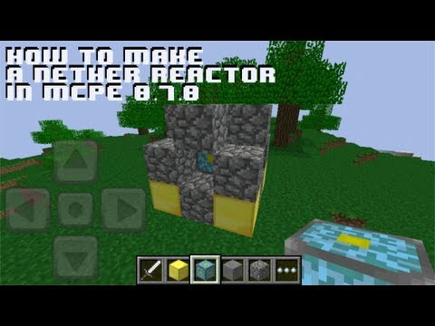 Minecraft Pocket Edition 0.7.1 - How to Make a Nether Reactor iPhone/iPod/iPad/Android