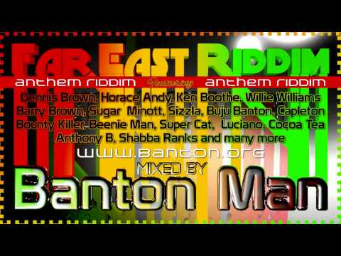 Far East Riddim mixed by Banton Man