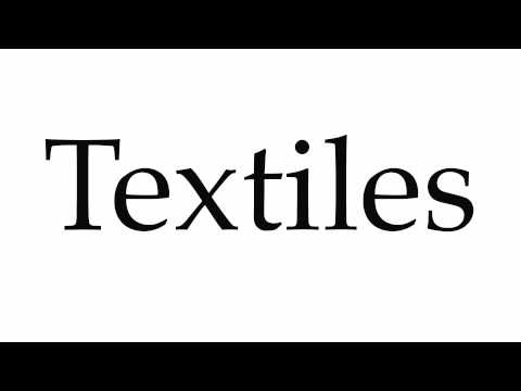 How to Pronounce Textiles
