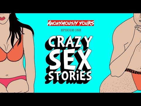 Crazy Sex Stories | Anonymously Yours | Ep. 1 thumbnail