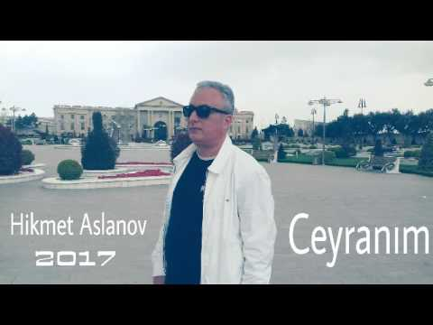 Hikmet Aslanov - Ceyranim