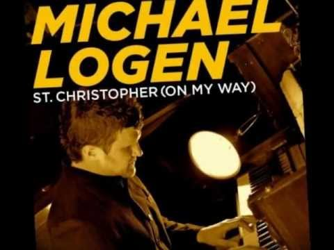 Michael Logen - St Christopher On My Way