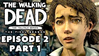 The Walking Dead: The Final Season - Episode 2: Suffer the Children - Gameplay Walkthrough Part 1
