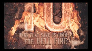 10 Things That Save Us From The Hell Fire - Mustafa Arja
