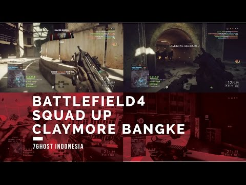 BF 4 Squad Up : Claymore Bangke // 7Ghost Indonesia