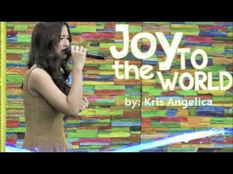 Joy To The World – Kris Angelica