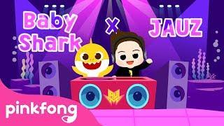 Baby Shark X Jauz   Baby Shark EDM   Pinkfong Baby Shark (Official Jauz Remix)