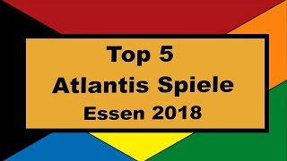 Top 5 Atlantis Spiele - Essen 2018