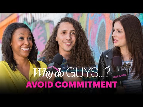 Why Do Guys Get Scared Of Commitment? -- Sex, Love & Dating -- Glamour video