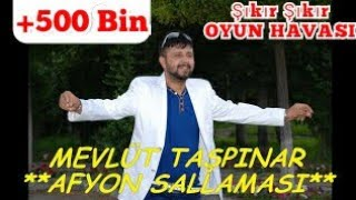MEVLÜT TAŞPINAR- AFYON SALLAMASI  *Hareketli* Mp3  (Special Moving Music for Wedding)