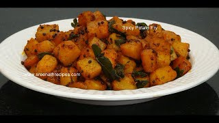 Spicy Potato Fry -  Potato Fry - Spicy Aloo Fry Recipe