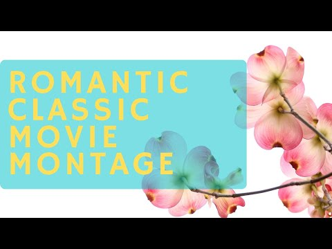 Best Romantic Classic Movie Montage