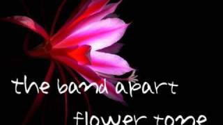 the band apart - flower tone