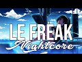 NIGHTCORE Le Freak Oliver Heldens Remix CHIC Nile Rodgers mp3