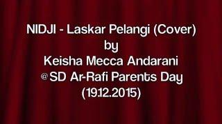NIDJI - Laskar Pelangi (Cover) by Keisha Mecca Andarani @SD Ar-Rafi Parents Day (19.12.2015)