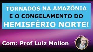 Tornado na Amazônia e congelamento do Hemisfério Norte? Entenda o Fenômeno!