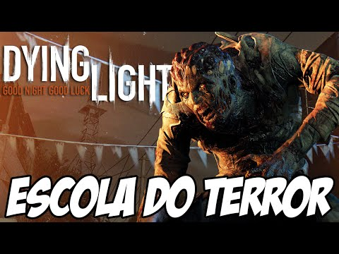 Dying Light Piratas Matadores - Escola do TERROR [RE-UP]