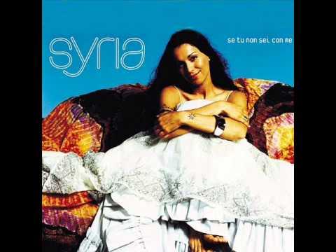 Syria - Se Tu Non Sei Con Me