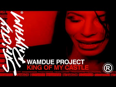 Wamdue Project - King of My Castle (Official HD Video)