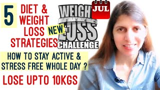 July Weight Loss Challenge | Diet & Workout Tips | 5 Strategies | Reduce Stress | Lose Upto 10kgs
