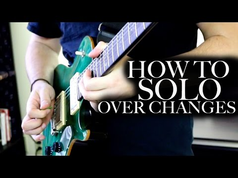 Soloing Over Chord Changes On The Guitar Improvise For Real Method For