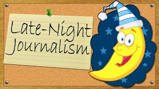 Late-Night Journalism