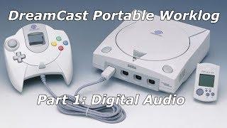 Dreamcast Portable Worklog Part 1: Digital Audio
