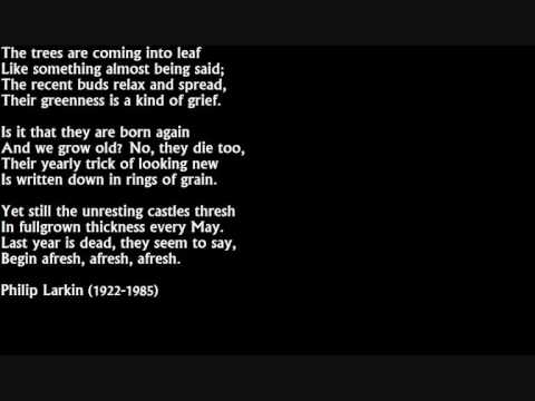 Philip Larkin - The Trees (from High Windows, 1974)