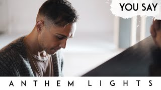 Download You Say  Lauren Daigle  Anthem Lights Cover MP3