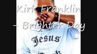 Watch Kirk Franklin Brighter Day video