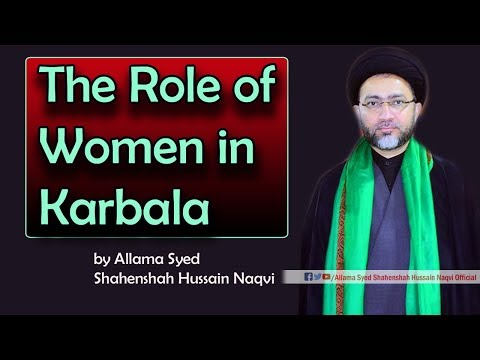 The Role of Women in Karbala by Allama Syed Shahenshah Hussain Naqvi