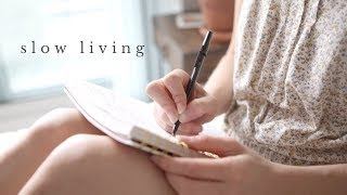 GUIDE TO SLOW LIVING | 5 steps to live slowly, simply & intentionally