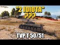 "TVP T 50/51, Who is after all the ""IDIOTA""?^^ , WORLD OF TANKS"