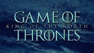 King in the North - Game of Thrones | Epic Version
