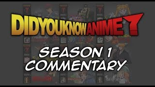 Season 1 Commentary - Did You Know Anime?
