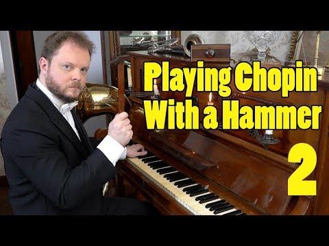 Playing Chopin with a Hammer Vídeos de zueiras e brincadeiras: zuera, video clips, brincadeiras, pegadinhas, lançamentos, vídeos, sustos